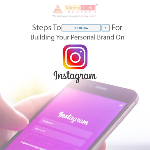 Steps to follow for building your personal brand on Instagram