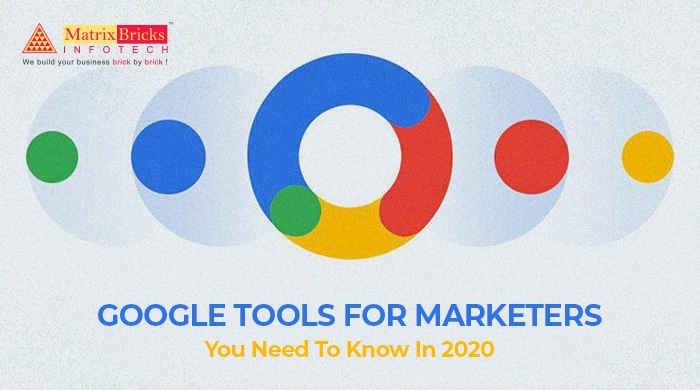 Google Tools For Marketers You Need To Know In 2020
