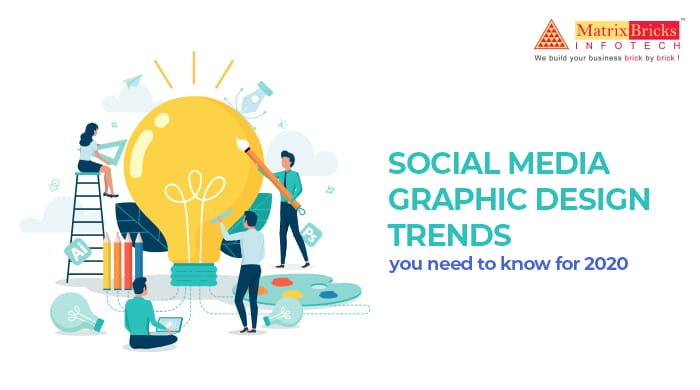 Social Media Graphic Design Trends You Need To Know For 2020