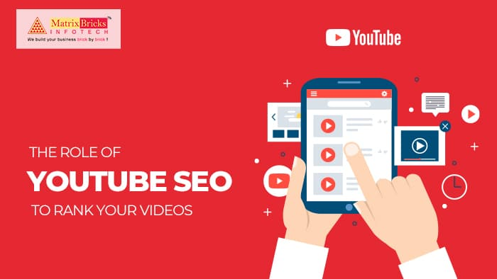 The Role Of Youtube SEO To Rank Your Videos