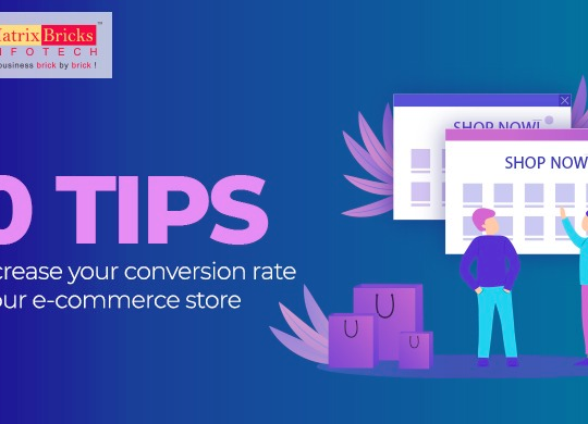 10 Tips To Increase Your Conversion Rate For Your E-commerce Store