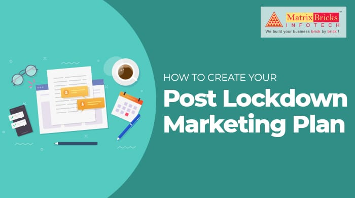 How To Create Your Post Lockdown Marketing Plan