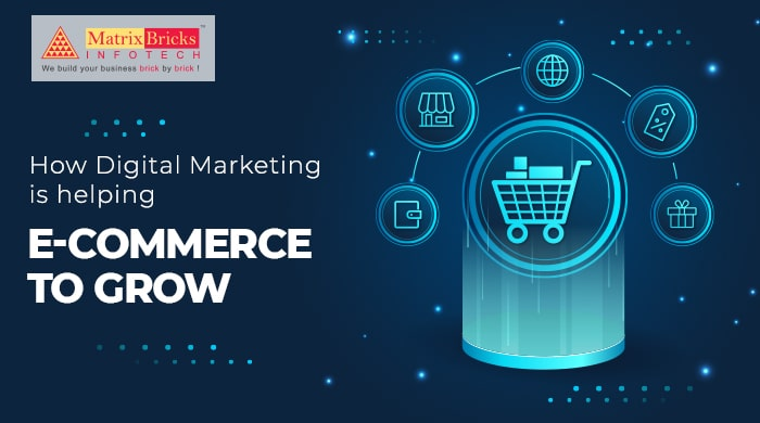 How Digital Marketing Is Helping E-commerce To Grow