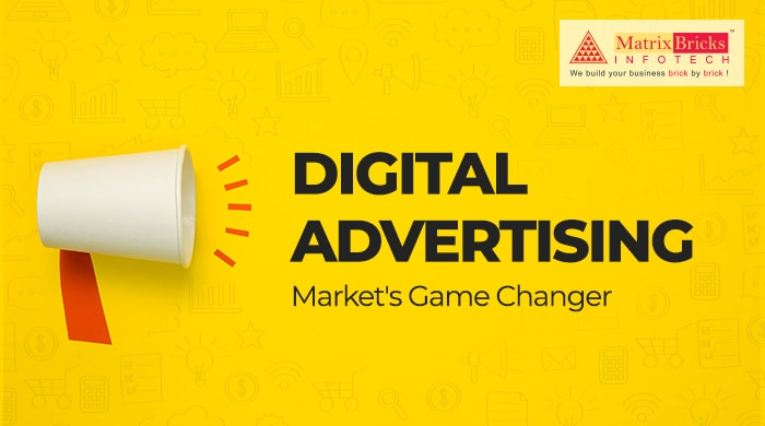 Digital Advertising: Market's Game Changer