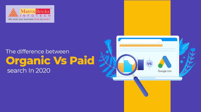 The Difference Between Organic Vs Paid Search In 2020