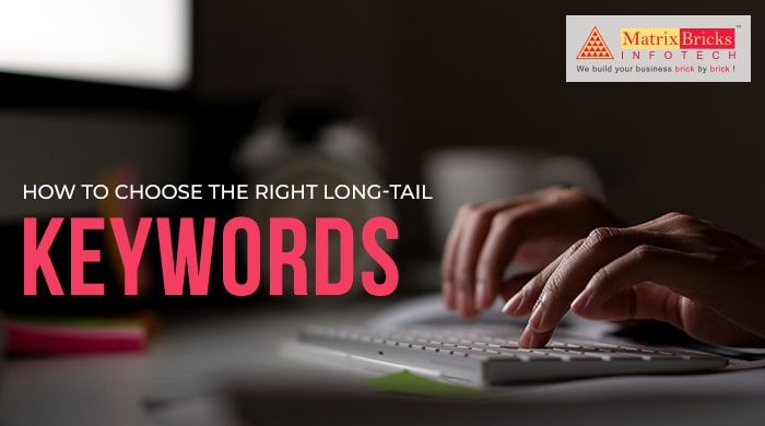 How to Choose the Right Long-Tail Keywords