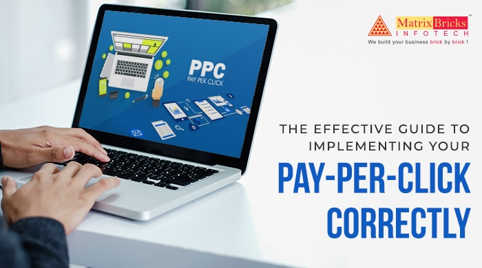 The effective guide to implementing your Pay-Per-Click correctly