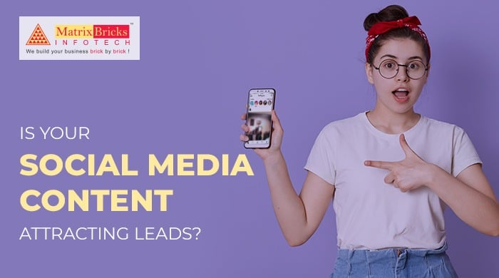 Is Your Social Media Content Attracting Leads?