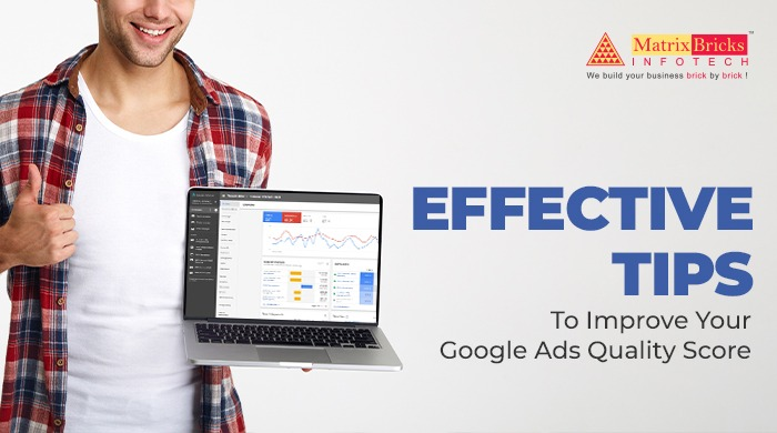 Effective tips to improve your Google Ads Quality Score